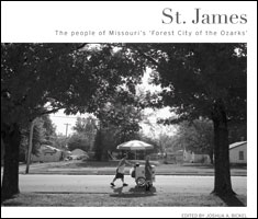 St. James: The People of Missouri's Forest City of the Ozarks