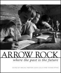 Arrow Rock, Where the Past is the Future