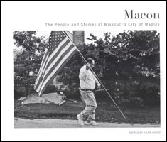 """""""Macon: The People and Stories of Missouri's City of Maples"""""""