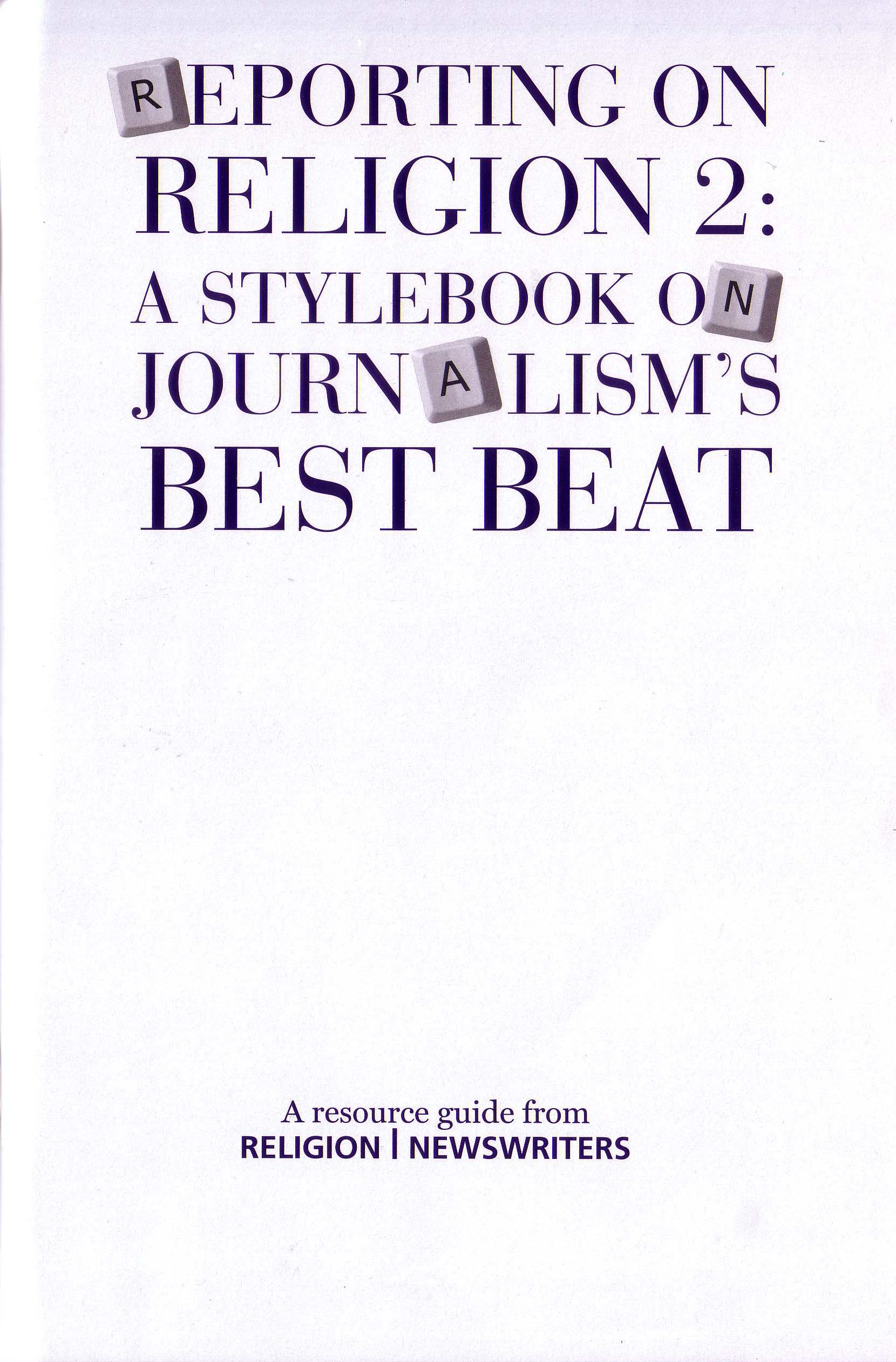 Reporting on Religion: A Stylebook on Journalism's Best Beat