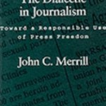 The Dialectic in Journalism: Toward a Responsible Use of Press Freedom