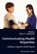 Communicating Health Disparities: Building a Supportive Media Agenda
