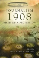 Journalism-1908: Birth of a Profession