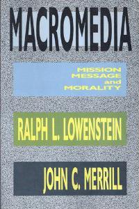Macromedia: Media, Mission and Morality