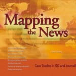 Mapping the News: Case Studies in GIS and Journalism