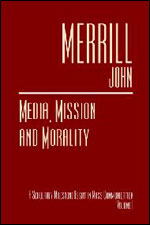Media, Mission and Morality: A Scholarly Milestone Essay in Mass Communication