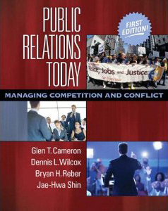 Public Relations Today: Managing Competition and Conflict