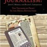 Viva Journalism: The Triumph of Print in the Media Revolution