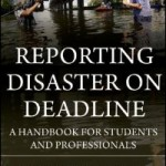 Reporting Disaster on Deadline