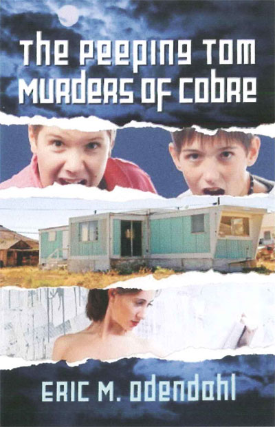 The Peeping Tom Murders of Cobre by Eric Odendahl, PhD '66