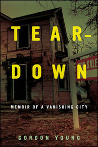 """Teardown: Memoir of a Vanishing City"" by Gordon Young, MA '90."