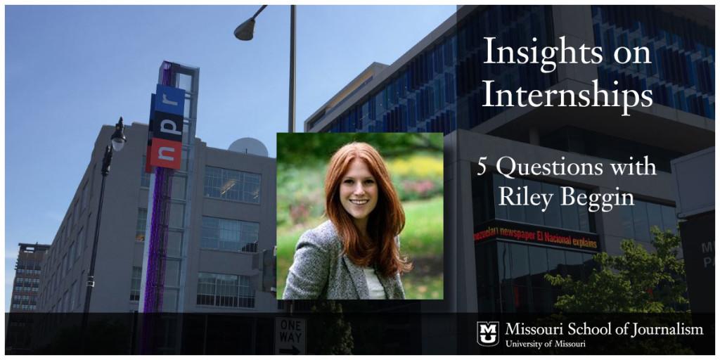 5 Internship Questions with Riley Beggin