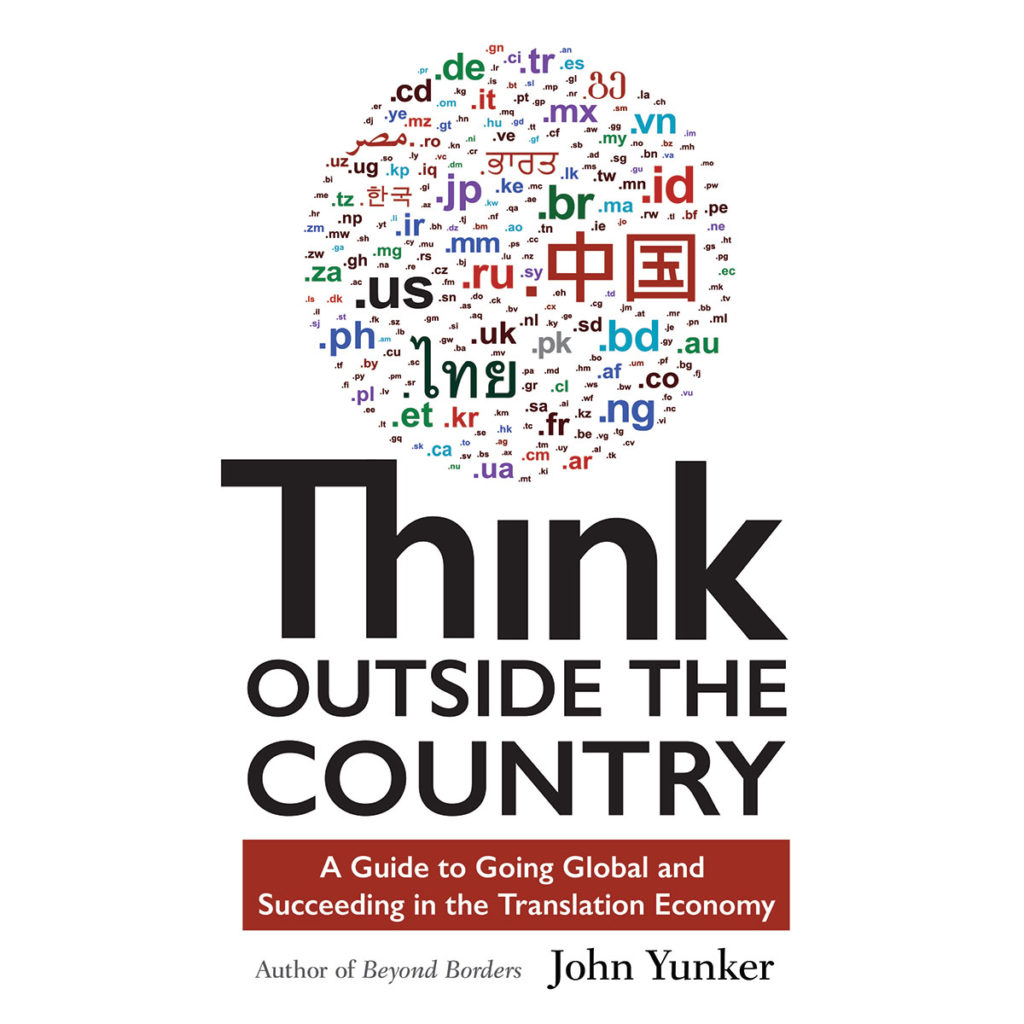"""Think Outside the Country"" by John Yunker, BJ '89."