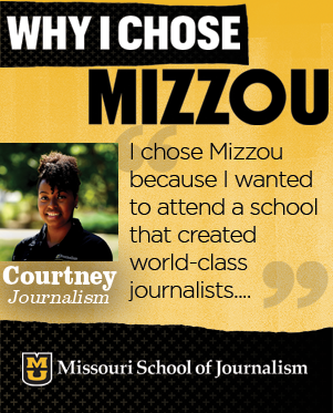 I chose Mizzou because I wanted to attend a school that created world-class journalists and would let me do real professional work before I even entered the industry.