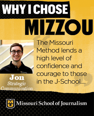 I can always find inspiration from the work students are creating here. The Missouri Method lends a high level of confidence and courage to those in the J-School.