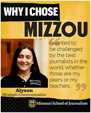 "Alyson: ""I wanted to be challenged by the best journalists in the world, whether those are my peers or my teachers."""