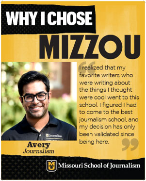 "Avery: ""I realized that my favorite writers who were writing about the things I thought were cool went to this school. I figured I had to come to the best journalism school, and my decision has only been validated since being here."""